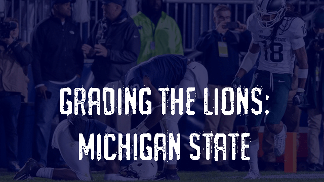 Grading the Lions – Michigan State Spartans