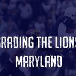 Grading the Lions - Maryland Terrapins